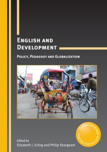 """English and Development"" edited by Elizabeth Erling and Philip Seargeant"