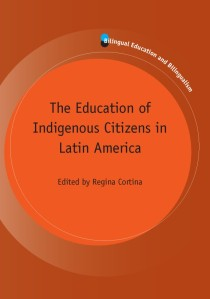 The Education of Indigenous Citizens in Latin America