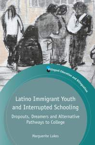 Latino Immigrant Youth and Interrupted Schooling