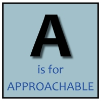 A is for Approachable