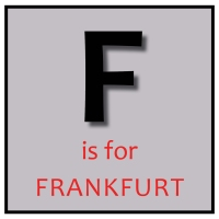 F is for Frankfurt