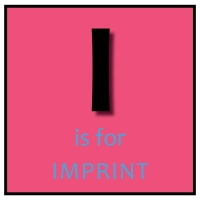 I is for Imprint