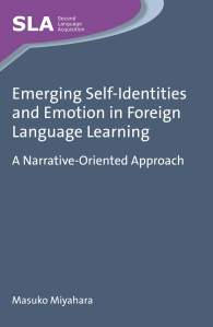 Emerging Self-Identities and Emotion in Foreign Language Learning