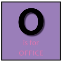 O is for Office