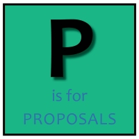 P is for Proposals