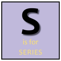 S is for Series
