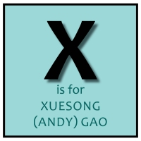 X is for Xuesong (Andy) Gao