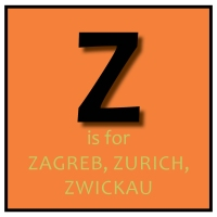Z is for Zagreb, Zurich, Zwickau