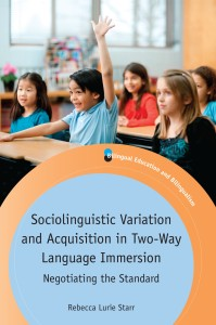 Sociolinguistic Variation and Acquisition in Two-Way Language Immersion