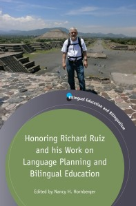 Honoring Richard Ruiz and his Work on Language Planning and Bilingual Education