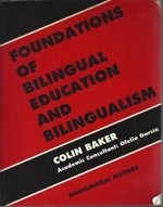 The 1st edition of Foundations of Bilingual Education and Bilingualism, published in 1993